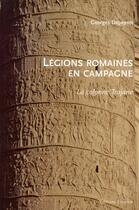 Couverture du livre « Légions romaines en campagne ; la colonne trajane » de Georges Depeyrot aux éditions Errance