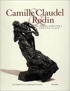 Couverture du livre « Camille Claudel & Rodin ; le temps remettra tout en place » de Antoinette Le Normand-Romain aux éditions Musee Rodin