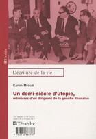 Couverture du livre « Un demi-siècle d'utopie, mémoires d'un dirigeant de la gauche libanaise » de Karim Mroue aux éditions Teraedre