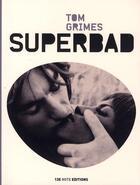 Couverture du livre « Superbad » de Tom Grimes aux éditions 13e Note