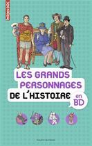 Couverture du livre « Les grands personnages de l'histoire en BD » de Pascale Bouchie et Beatrice Veillon et Sophie Crepon aux éditions Bayard Jeunesse