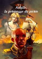 Couverture du livre « Achille, la promesse du pirate » de Herve Feat aux éditions Lulu