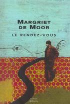 Couverture du livre « Rendez-Vous (Le) » de Margriet De Moor aux éditions Seuil