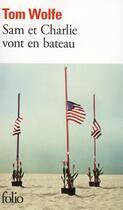 Couverture du livre « Sam et Charlie vont en bateau » de Tom Wolfe aux éditions Gallimard