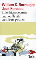 Couverture du livre « Et les hippopotames ont bouilli vifs dans leurs piscines » de Jack Kerouac et William Seward Burroughs aux éditions Gallimard
