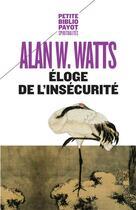 Couverture du livre « Eloge de l'insecurite » de Alan W. Watts aux éditions Payot