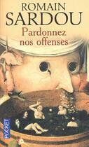 Couverture du livre « Pardonnez nos offenses » de Romain Sardou aux éditions Pocket
