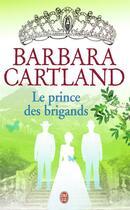 Couverture du livre « Le prince des brigands » de Barbara Cartland aux éditions J'ai Lu