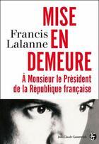 Couverture du livre « Mise en demeure à Monsieur le Président de la République française » de Lalanne F aux éditions Jean-claude Gawsewitch
