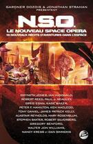 Couverture du livre « NSO ; le nouveau space opera ; 18 nouveaux récits d'aventures dans l'espace » de Gardner Dozois aux éditions Bragelonne