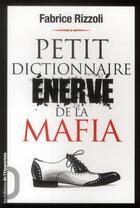 Couverture du livre « Petit dictionnaire énervé de la mafia » de Fabrice Rizzoli aux éditions L'opportun