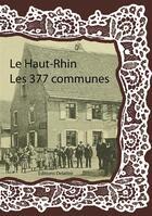 Couverture du livre « Le Haut-Rhin ; les 377 communes » de Collectif aux éditions Delattre