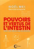 Couverture du livre « Pouvoirs et vertus de l'intestin ; ce second cerveau qu'on ignore » de Noel Mei aux éditions Libre & Solidaire