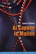 Couverture du livre « Al Capone le Malien » de Sami Tchak aux éditions Mercure De France