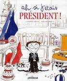 Couverture du livre « Ah ! si j'étais président ! » de Roland Garrigue et Catherine Leblanc aux éditions Glenat Jeunesse