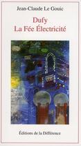 Couverture du livre « Dufy, la fée électricité » de Jean-Claude Le Gouic aux éditions La Difference