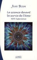 Couverture du livre « La science devant la survie de l'âme » de Jean Blum aux éditions Alphee.jean-paul Bertrand