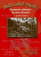 Couverture du livre « Mon Indochine ; souvenirs militaires de Jean Chartois » de Yvon Le Bourhis aux éditions Benevent