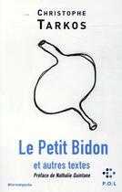 Couverture du livre « Le petit bidon et autres textes » de Christophe Tarkos aux éditions P.o.l