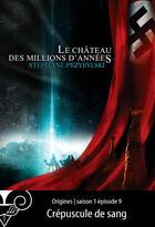 Couverture du livre « Origines saison 1 t.9 ; crépuscule de sang » de Stephane Przybylski aux éditions Le Belial