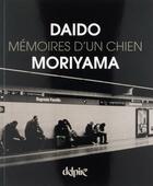 Couverture du livre « Mémoires d'un chien » de Daido Moriyama aux éditions Delpire