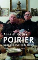 Couverture du livre « Anne et Patrick Poirier ; dans les nervures du temps » de Francoise Jaunin aux éditions Bibliotheque Des Arts