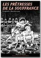 Couverture du livre « Les prêtresses de la souffrance » de Virginie Hardstone aux éditions Sabine Fournier