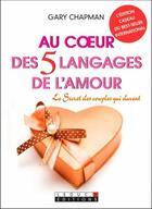 Couverture du livre « Au coeur des 5 langages de l'amour » de Gary Chapman aux éditions Leduc.s