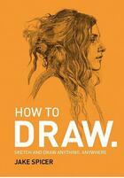 Couverture du livre « How to draw /anglais » de Jake Spicer aux éditions Ilex