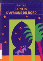 Couverture du livre « Contes d'Afrique du nord » de Jean Muzi aux éditions Pere Castor