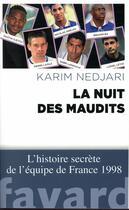 Couverture du livre « La nuit des maudits ; l'histoire secrète de l'équipe de France 1998 » de Karim Nedjari aux éditions Fayard