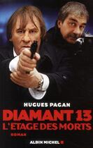 Couverture du livre « Diamant 13 ; l'étage des morts » de Hugues Pagan aux éditions Albin Michel