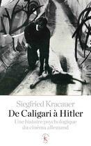 Couverture du livre « De Caligari à Hitler ; une histoire psychologique du cinéma allemand » de Siegfried Kracauer aux éditions Klincksieck