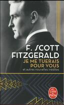 Couverture du livre « Je me tuerais pour vous » de Francis Scott Fitzgerald aux éditions Lgf