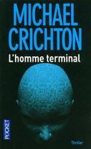 Couverture du livre « L'homme terminal » de Michael Crichton aux éditions Pocket