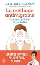 Couverture du livre « La méthode anti-migraine ; comment prévenir et combattre » de Elizabeth Leroux aux éditions J'ai Lu