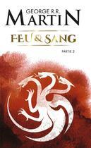 Couverture du livre « Feu & sang T.2 » de George R. R. Martin aux éditions J'ai Lu