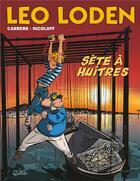Couverture du livre « Léo Loden T.27 ; Sèete à huîtres » de Serge Carrere et Loic Nicoloff aux éditions Soleil