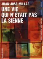 Couverture du livre « Une vie qui n'était pas la sienne » de Juan Jose Millas aux éditions Galaade