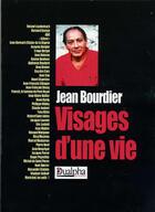 Couverture du livre « Visages d'une vie » de Jean Bourdier aux éditions Dualpha