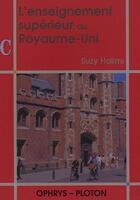 Couverture du livre « L'enseignement supérieur au royaume-uni » de Suzy Halimi aux éditions Ophrys