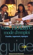 Couverture du livre « Notaire - mode d'emploi » de Patrick Lelong aux éditions Jacob-duvernet