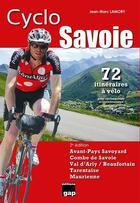 Couverture du livre « Cyclo Savoie - 72 Itineraires A Velo » de Jean-Marc Lamory aux éditions Gap