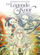 Couverture du livre « La Légende de Noor t.1 ; le sacrifice d'Hooskan » de Corbeyran et Alice Picard aux éditions Delcourt
