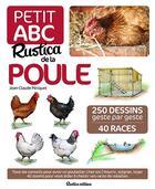 Couverture du livre « Petit ABC Rustica de la poule » de Iwona Seris et Jean-Claude Periquet aux éditions Rustica