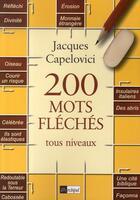 Couverture du livre « 200 mots fléchés ; tous niveaux » de Jacques Capelovici aux éditions Archipel