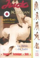 Couverture du livre « Judo kodokan, la bible du judo » de Jigoro Kano aux éditions Budo