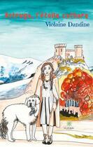Couverture du livre « Astruga, l'etoile cathare » de Dandine Violaine aux éditions Le Lys Bleu