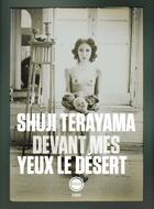 Couverture du livre « Devant mes yeux le désert » de Shuji Terayama aux éditions Inculte
