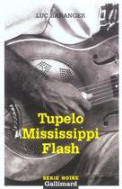 Couverture du livre « Tupelo Mississippi Flash » de Luc Baranger aux éditions Gallimard